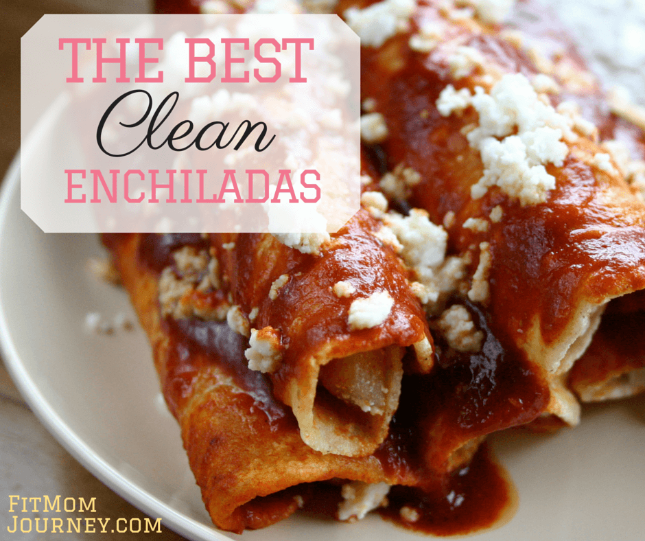 The Best Clean Eating Enchiladas