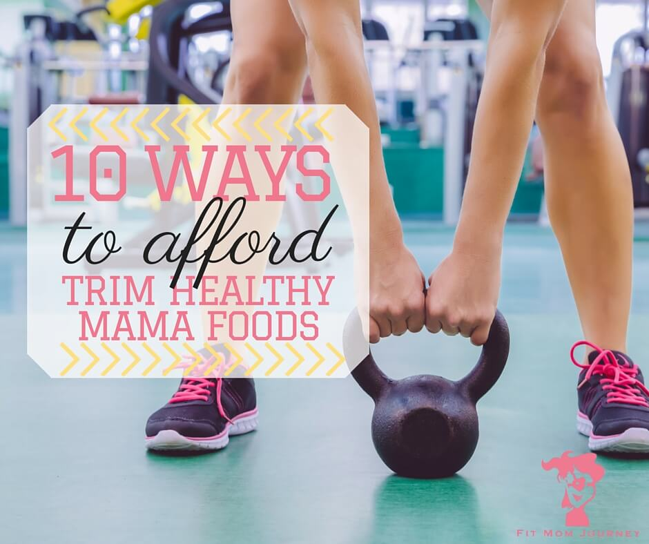 How To Afford Trim Healthy Mama Foods