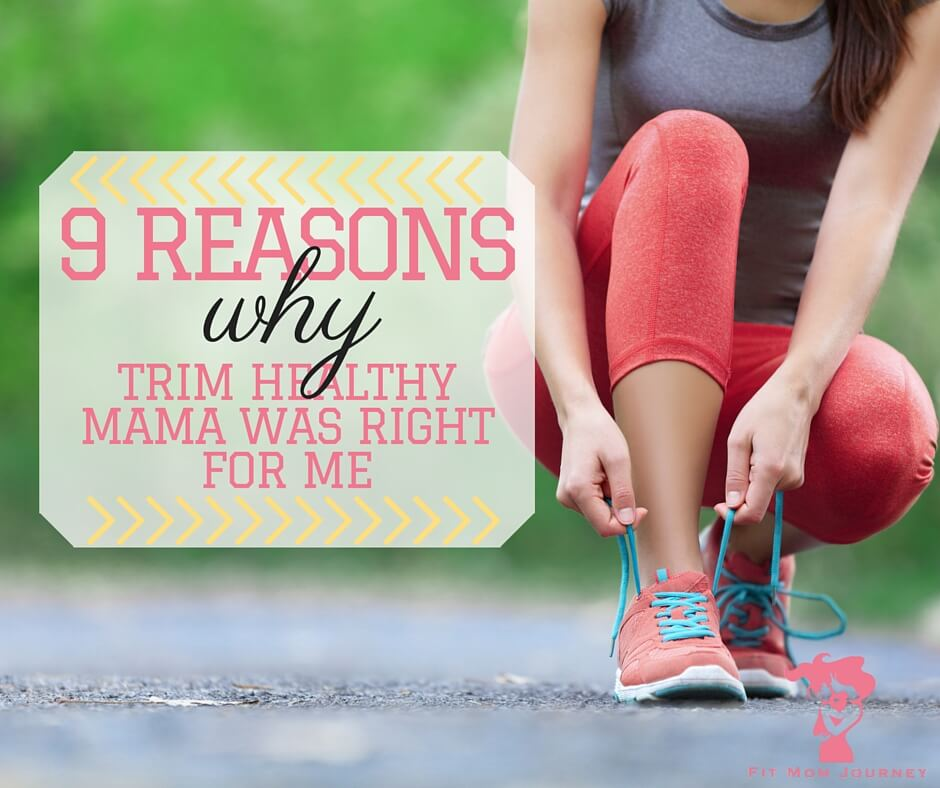 Trim Healthy Mama has helped me shed weight, have more energy, eat and exercise more, and so many other things, which is why Trim Healthy Mama was right for me. Here are some of the reasons why Trim Healthy Mama was right for me: