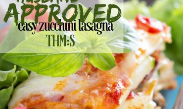 Husband Approved Easy Zucchini Lasagna (THM: S)