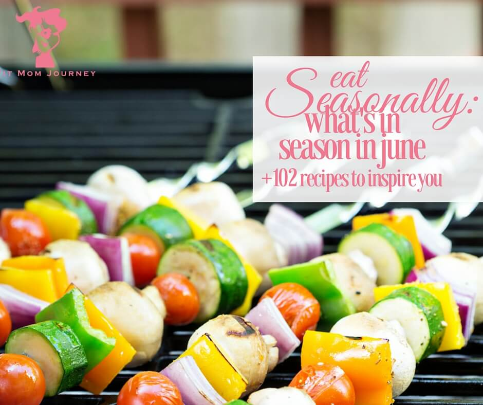 Eat Seasonally: What's In Season In June + 52 Recipes To Inspire You