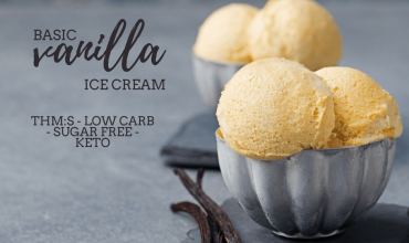 Basic Trim Healthy Mama Vanilla Ice Cream (THM:S)