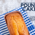 Trim Healthy Mama Pound Cake (THM:S)
