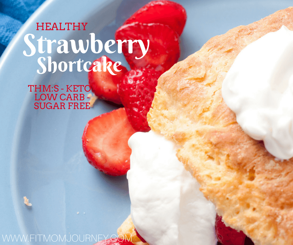 Healthy Strawberry Shortcake – THM:S, Ketogenic, Grain-Free, Sugar-Free, Low Carb