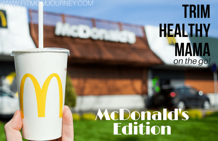 Trim Healthy Mama on the Go: Healthy Eating at McDonald's