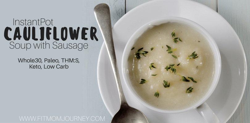 Try this InstantPot Whole30 Cauliflower Soup with Sausage that comes together in just 20 minutes! Plus, it's Keto, Paleo, Whole30, Low Carb, and THM:S!