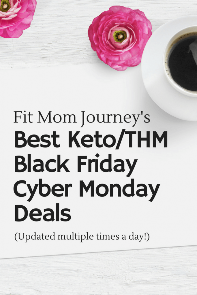 Fit Mom's Top Black Friday & Cyber Monday Deals - get the scoop on the best Keto Black Friday Deals and THM Black Friday Deals!