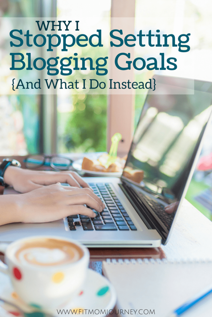 Why I Stopped Setting Blogging Goals {And what I do instead} - About a year ago I stopped setting goals completely. They were wearing me down....