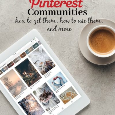 How To Get Pinterest Communities {& How To Use Them!}