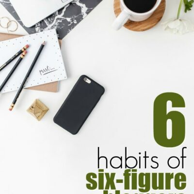 6 Secrets of Six-Figure Bloggers You Can Steal