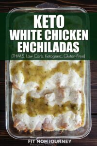 My Keto Chicken Enchiladas are made the high-fat, high-protein, and low carb with, with a delicious white verde sauce too!  They are SO easy to make and the whole family will love them!